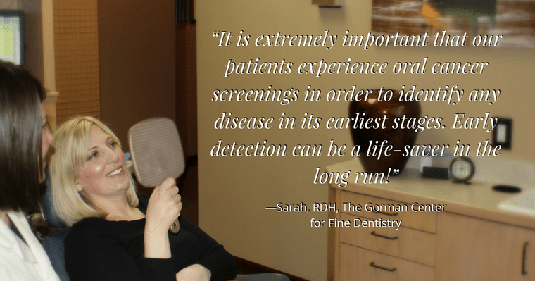 A quote from Sarah, our dental hygienist, discussing the importance of oral cancer screenings
