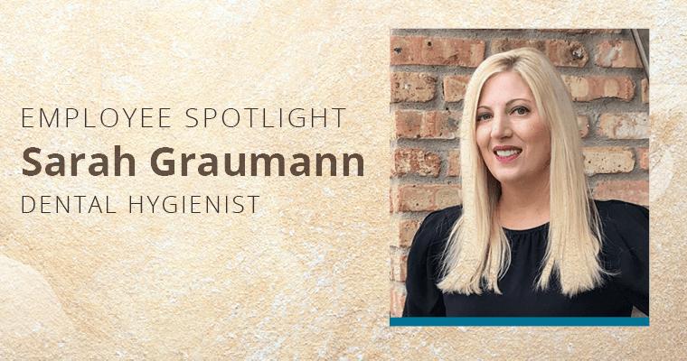 Employee Spotlight, Sarah Graumann, Dental Hygienist